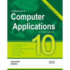 Fundamentals of Computer Applications - A Practial Approach - Class 10th