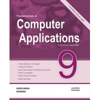 Fundamentals of Computer Applications - A Practial Approach - Class 9th